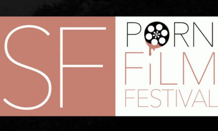 Final Deadline Announced for San Francisco PornFilmFestival Submissions