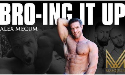 Alex Mecum Toplines Sexfest 'Bro-ing It Up' for Masqulin