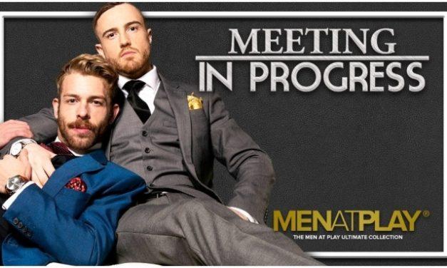MenAtPlay Explores the Pleasures of a 'Meeting in Progress'