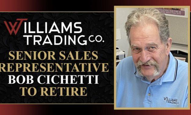 Williams Trading Co.'s Bob Cichetti to Retire